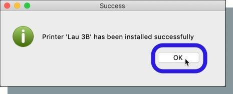 Click 'OK' in printer installation confirmation message window